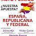 Acto público; ¿Nuestra apuesta? España republicana y federal.