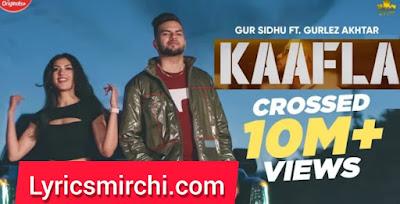Kaafla काफला Song Lyrics   Gur Sidhu Ft. Gurlej Akhtar   New Punjabi Song 2020