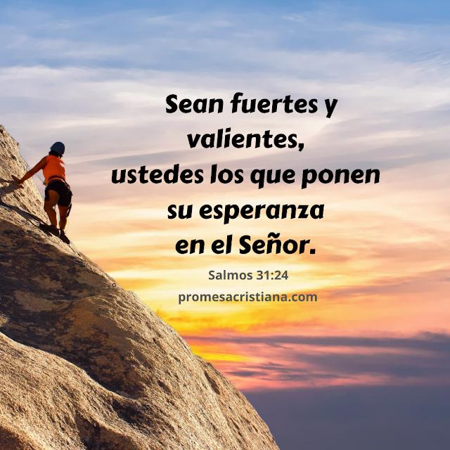 sean fuertes y valientes salmo promesa cristiana