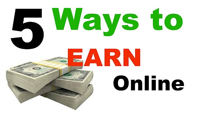 5 Ways To Earn Money Online 2020