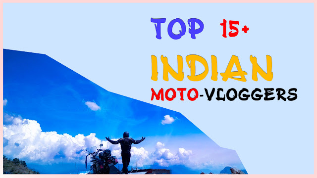 Top 15+ Indian Moto Vloggers | Indian Bikers Magazine