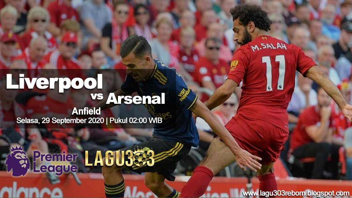 Prediksi Liverpool vs Arsenal 29 September 2020 pukul 01.45 WIB