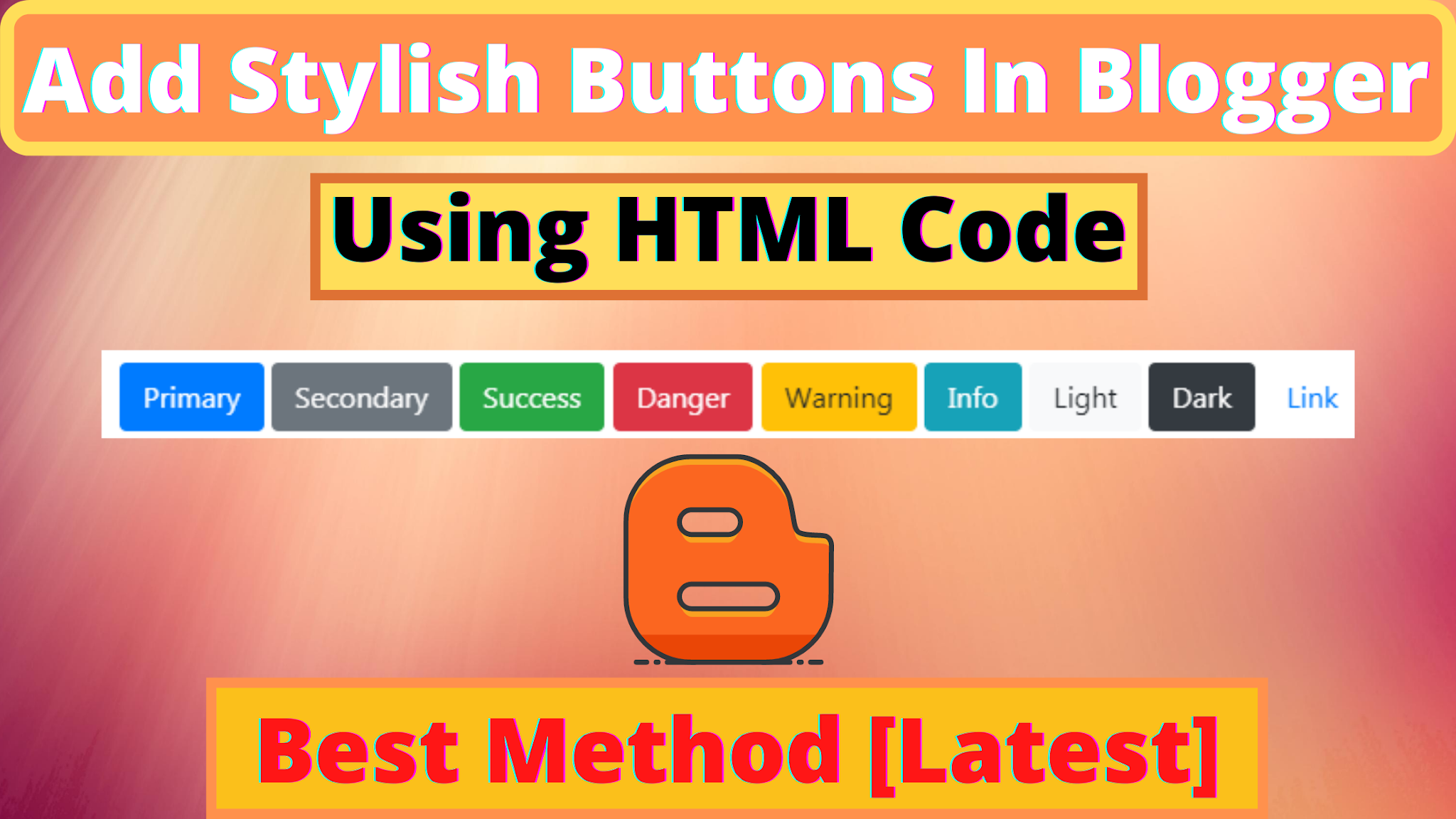 [Best Method] How To Add A Button In Blogger Post Using HTML Code [2020]