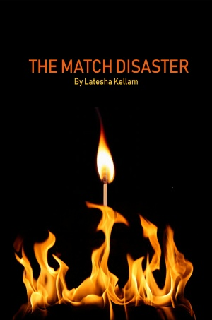 The Match Disaster (Latesha Kellam)