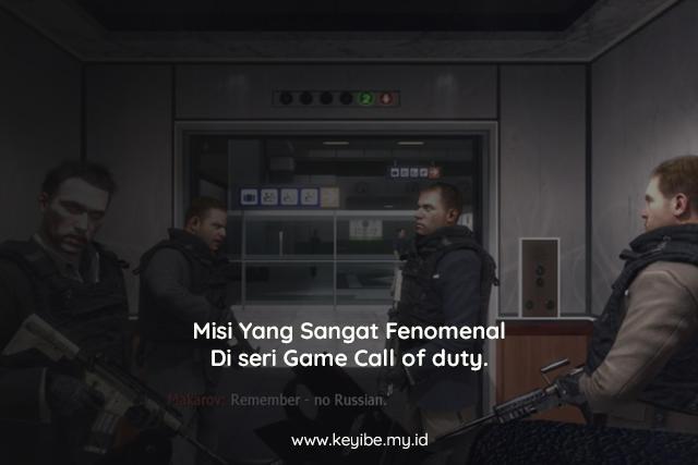Misi Yang Sangat Fenomenal Di seri Game Call of duty