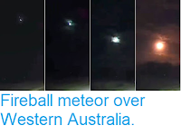 http://sciencythoughts.blogspot.com/2018/08/fireball-meteor-over-western-australia.html