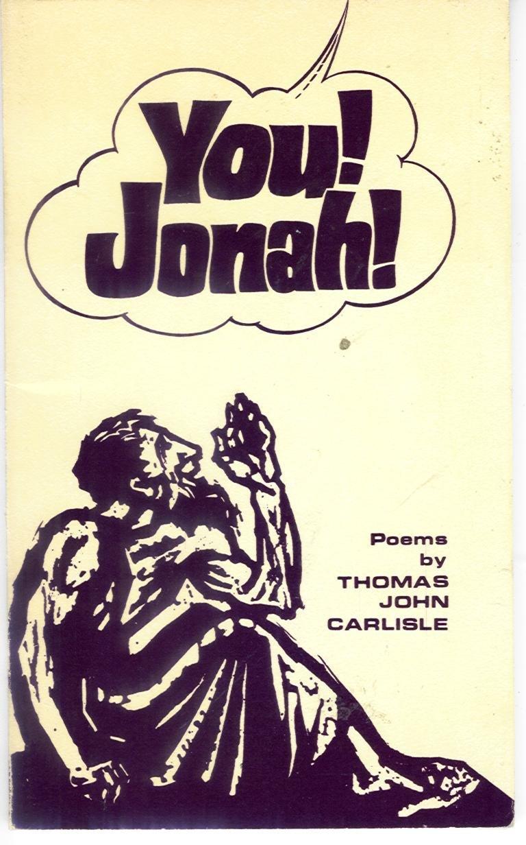YOU! JONAH! Paperback – 1968. by Thomas John Carlisle ...