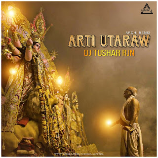 AARTI UTARAW - AARDHI REMIX - DJ TUSHAR RJN