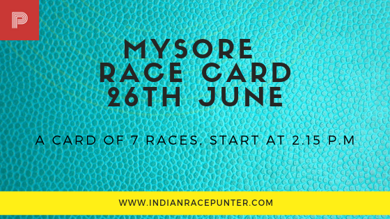 Mysore Race Card 26 June