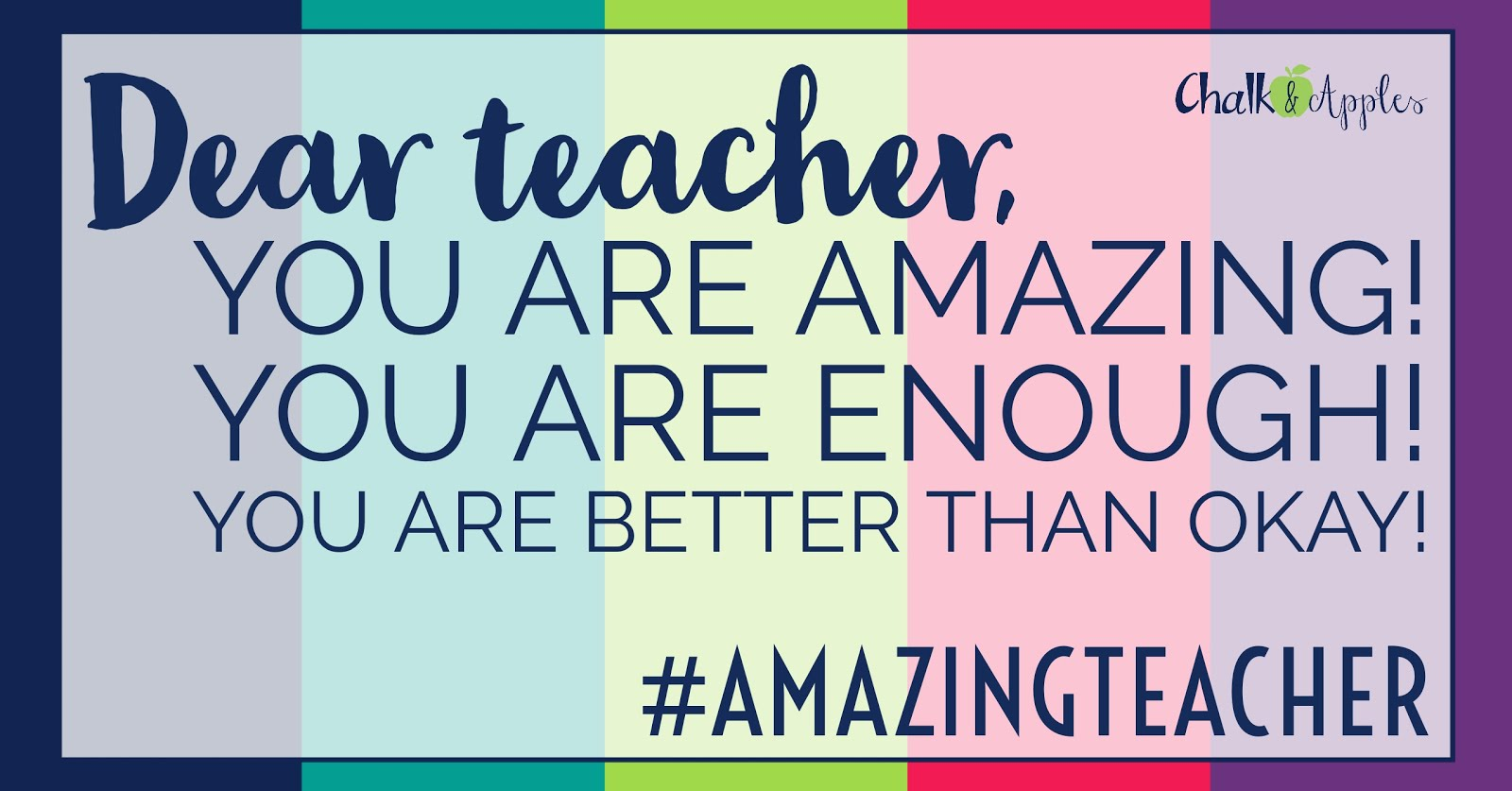 An open letter from one amazing (but less than perfect) teacher to another. You are enough. You are more than okay. You are amazing! #amazingteacher