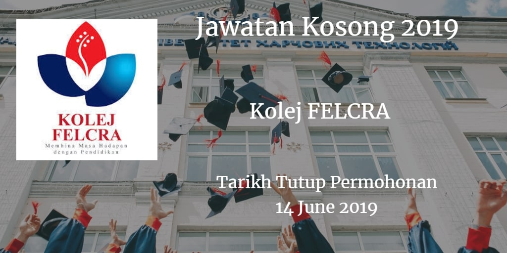 Jawatan Kosong Kolej FELCRA 14 June 2019