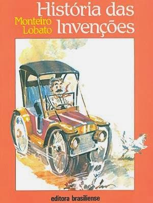 história das invenções - monteiro lobato - hendrik van loon - editora brasiliense - sítio do picapau amarelo - manoel victor filho - jacob levitinas - década de 1990 - década de 2000 - capa de livro - bookcover