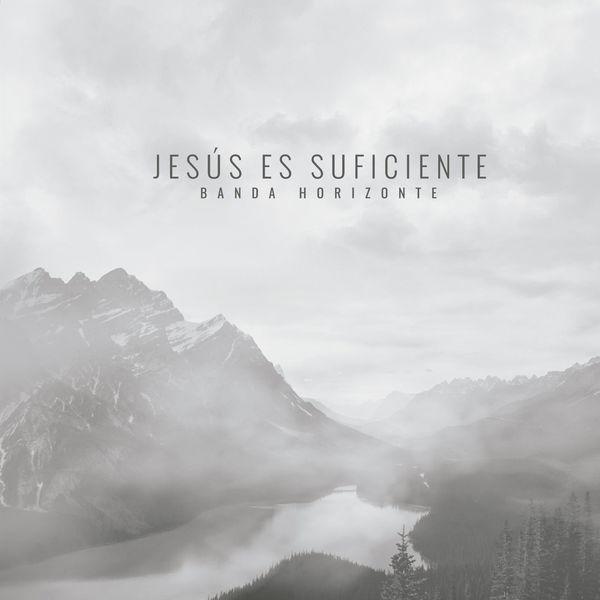 Banda Horizonte – Jesús es Suficiente 2016