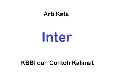 4+ Arti Kata Inter dan Contoh Kalimat