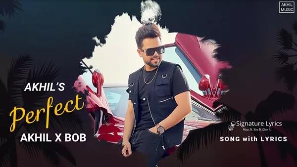 PERFECT LYRICS - AKHIL X BOB