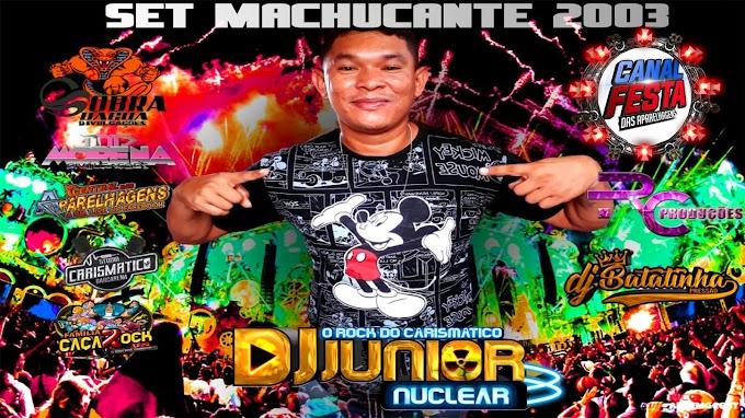 MARCANTES DJJUNINHO NUCLEAR 2003