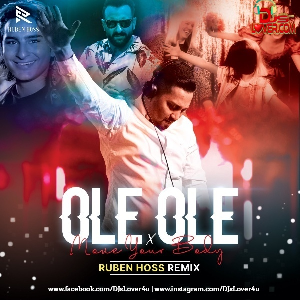 Ole Ole X Move Your Body Mashup Ruben Hoss