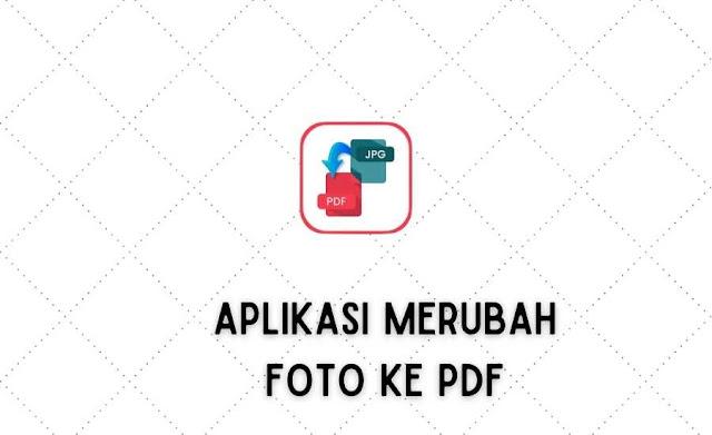 Aplikasi Merubah Foto ke PDF
