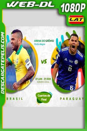 Brasil vs Paraguay Copa América 2019 WEBL-DL 1080p Latino
