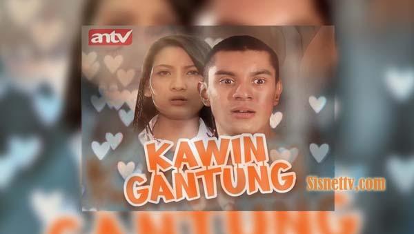 Kawin Gantung ANTV Minggu 5 Juli 2020 - Episode 1