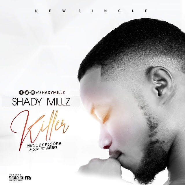 Music || Shady Millz - Killer