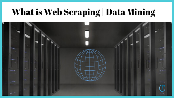 What is Web Scraping | Data Mining