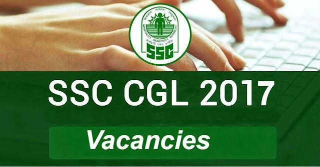 SSC CGL 2017 VACANCIES