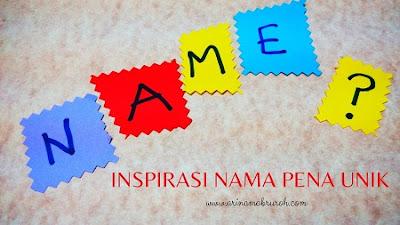 Inspirasi membuat nama pena unik