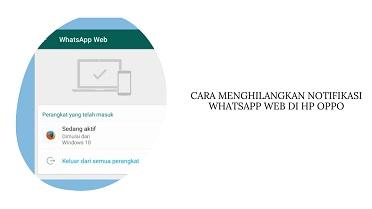 Cara Menghilangkan Notifikasi WhatsApp Web di HP Oppo