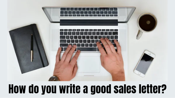 How do you write a good sales letter?