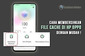 3 Cara Membersihkan File Cache Di HP OPPO Dengan Mudah