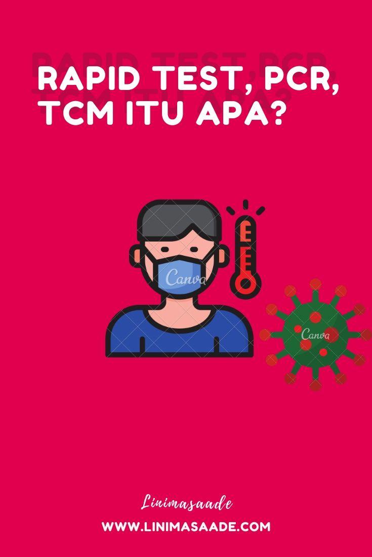 Apa Perbedaan Rapid Test,PCR,TCM Untuk Deteksi Covid-19?
