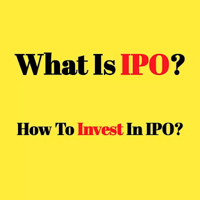 What is IPO? How To Invest In IPO?