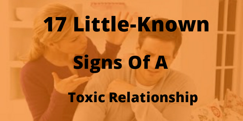 17 Little-Known Signs Of A Toxic Relationship