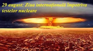 29 august: Ziua internațională împotriva testelor nucleare