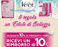Logo ''Veet estate di bellezza'': spendi 10€ e ricevi il rimborso di 10€