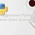 Penggunaan Python untuk Data Science