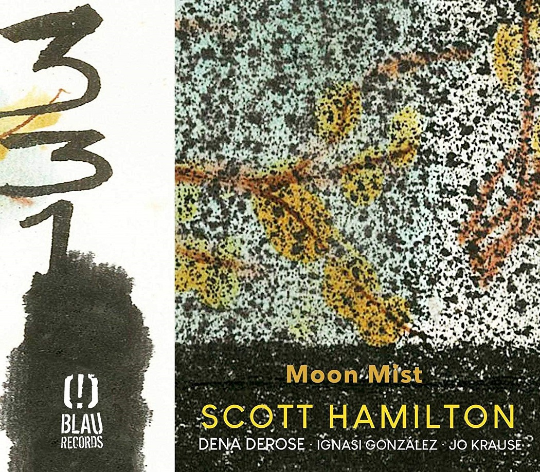 Republic Of Jazz Scott Hamilton Moon Mist Blau Records 2018 Owen Brown Top Leux Studio Wednesday July 4