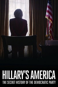 Watch Hillary's America: The Secret History of the Democratic Party Online Free in HD
