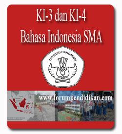 Kompetensi Inti 3 dan Kompetensi Inti 4 Bahasa Indonesia SMA Kurikulum 2013
