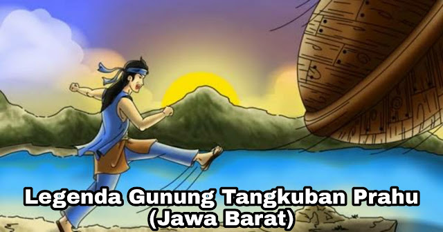 Kisah Asal Mula Gunung Tangkuban Perahu – Dayang Sumbi dan Sangkuriang (Jawa Barat)