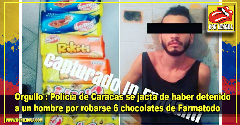 Orgullo : Policía de Caracas se jacta de haber detenido a un hombre por robarse 6 chocolates de Farmatodo