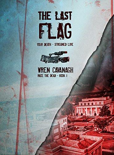 The Last Flag (Race the Dead Book 1) by Wren Cavanagh