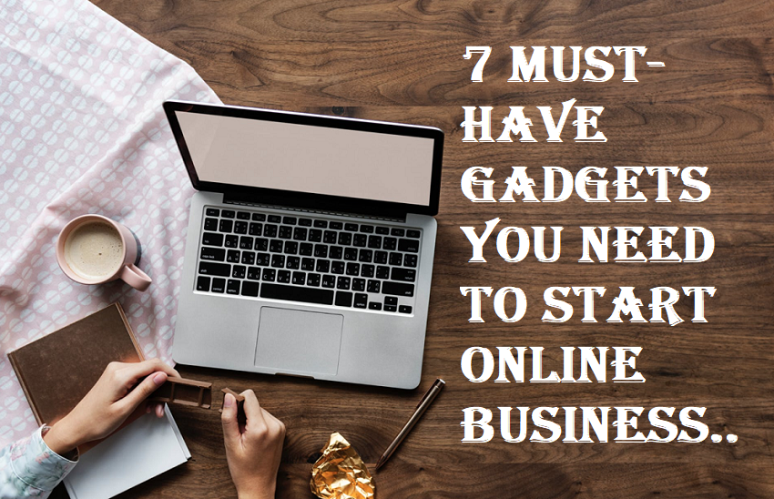 Gadgets Need To Start Online Business