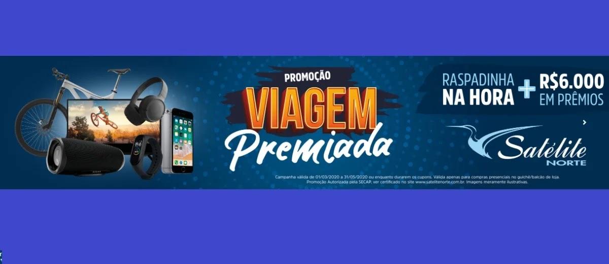 Promoção Viagem Premiada Satélite Norte 2020 - Raspadinha Prêmios