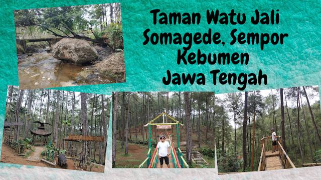 wisata taman watu jali somagede sempor kebumen jawa tengah