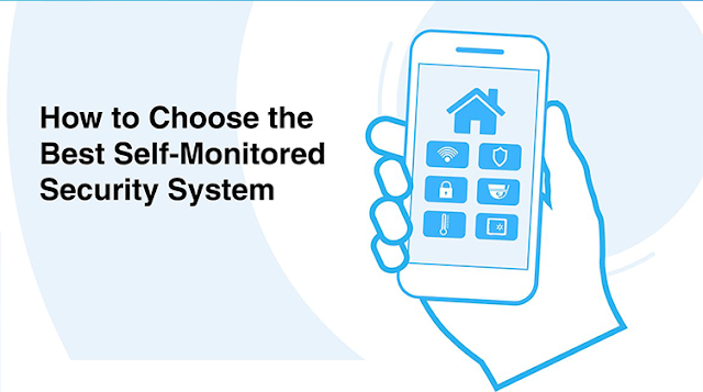 How to Choose the Best Self-Monitored Home Security System