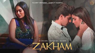 Zakham-Song-Lyrics-Afsana-Khan,-Kunwarr