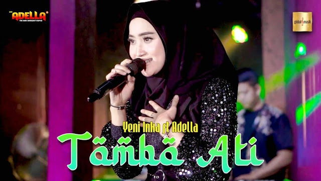 Lirik lagu Yeni Inka ft Adella Tombo Ati Obat Hati