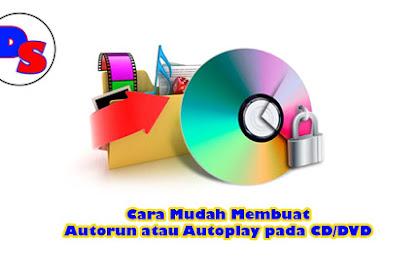Cara Mudah Membuat Autorun atau Autoplay pada CD/DVD